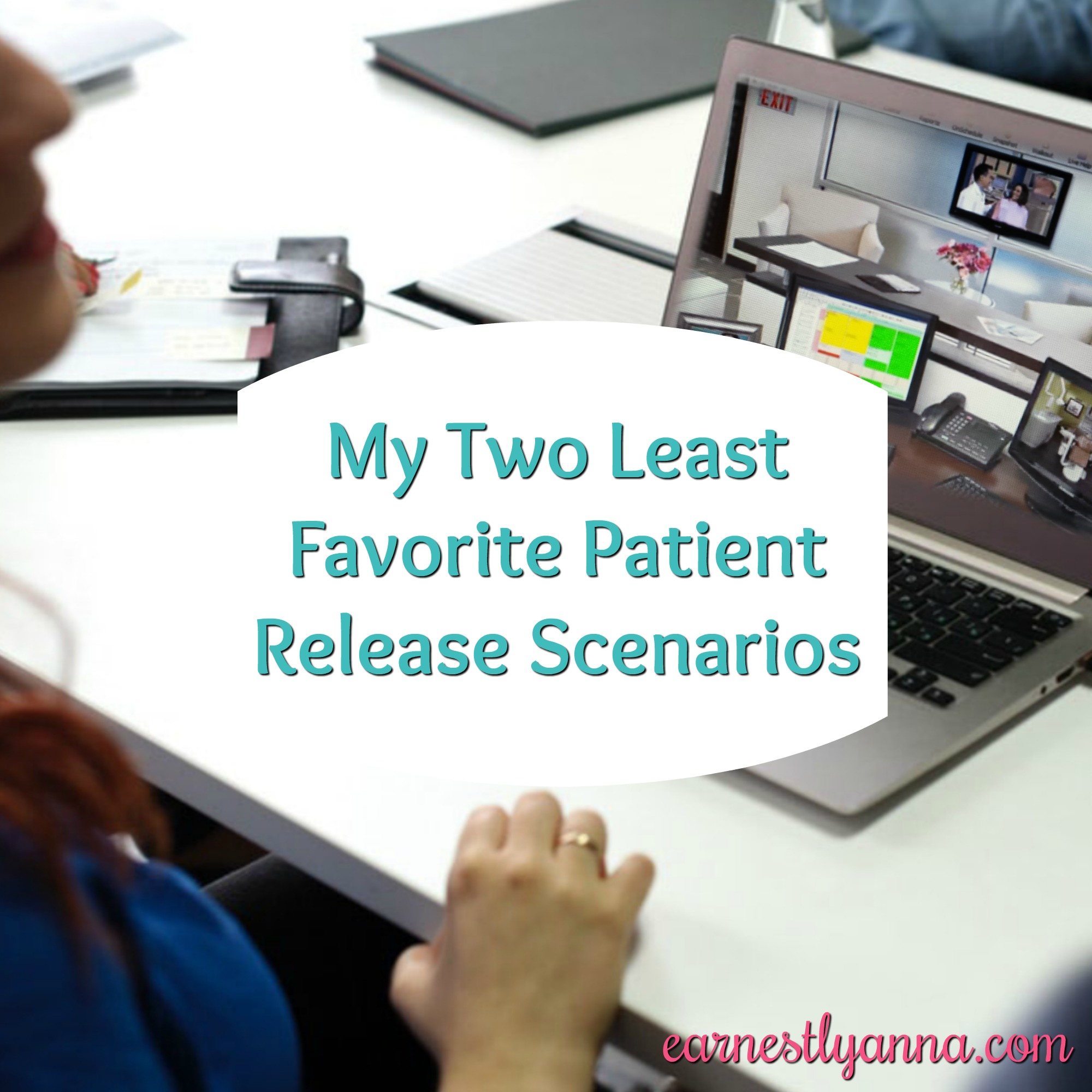 my-two-least-favorite-patient-release-scenarios