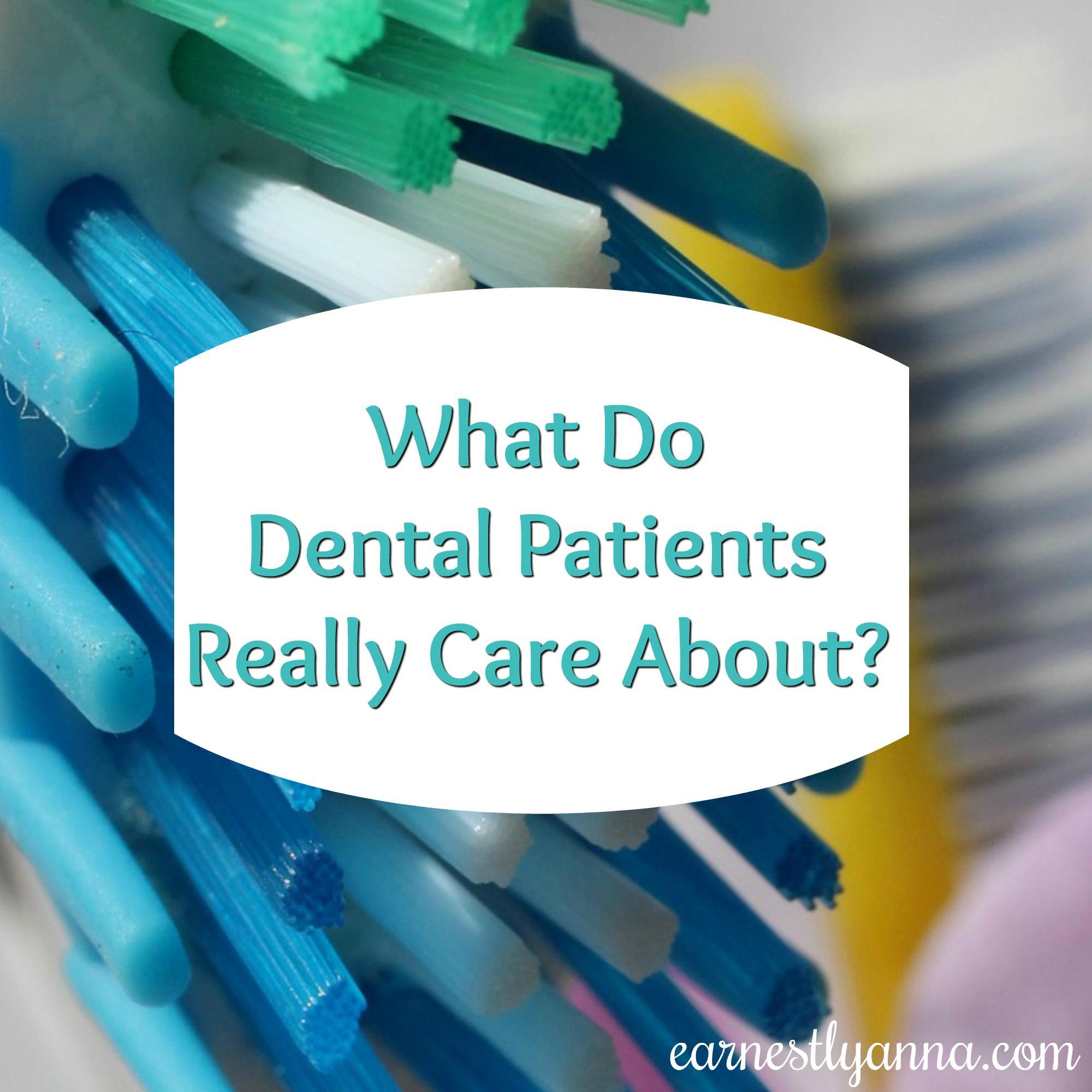 what-do-dental-patients-really-care-about